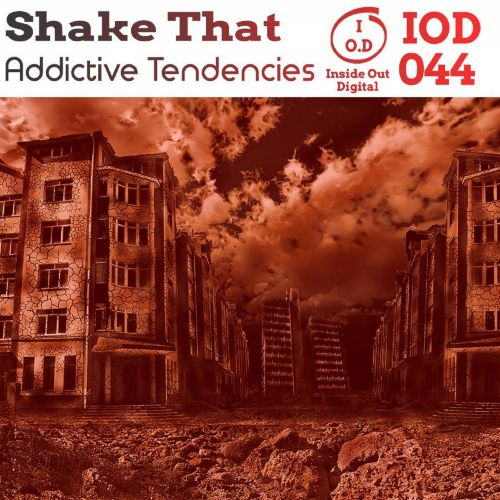 Addictive Tendencies - Shake That - Inside Out Digital - 08:46 - 18.04.2020