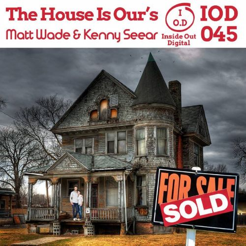 Matt Wade & Kenny Sear - The House is Our's - Inside Out Digital - 08:45 - 18.04.2020