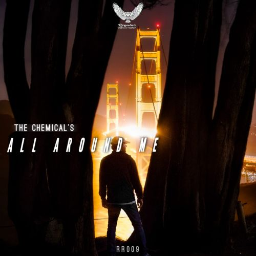 The Chemicals - All Around Me - Regular Recordings - 04:23 - 24.03.2020