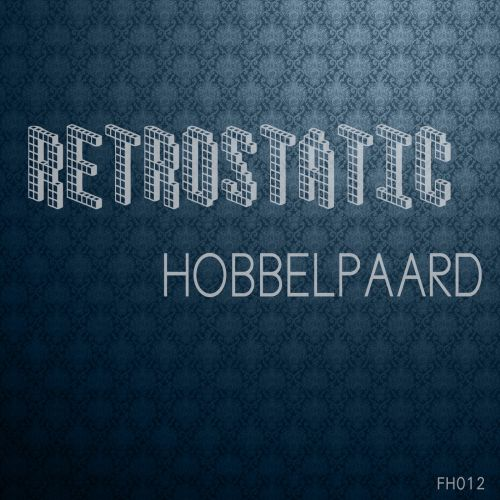 Retrostatic - Hobbelpaard - Funkhauser records - 05:15 - 07.12.2015