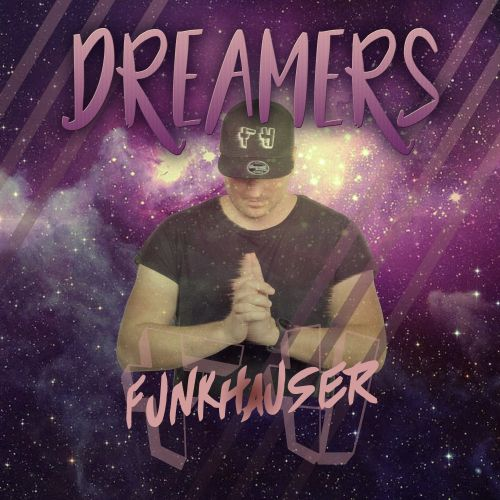 Funkhauser - Dreamers - Funkhauser records - 03:08 - 17.03.2018