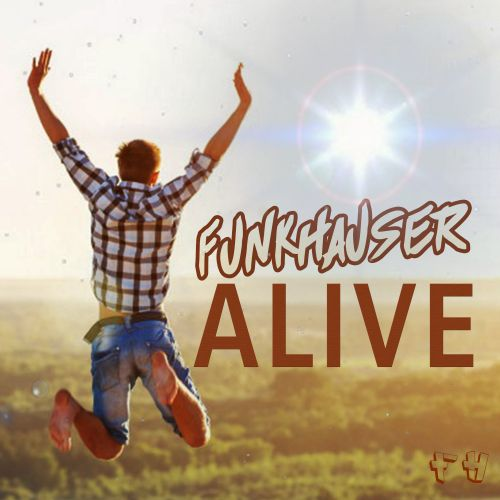Funkhauser - Alive - Funkhauser records - 03:33 - 07.09.2019