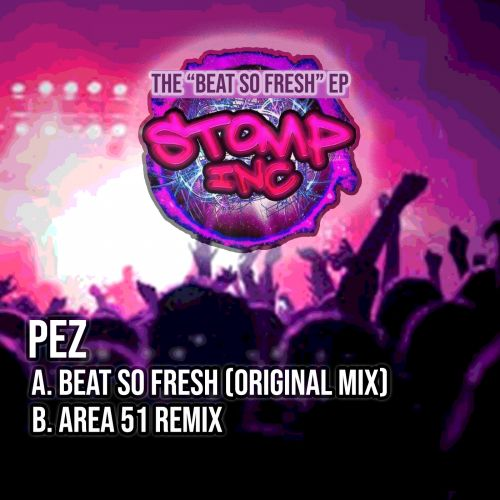 Pez - Beat So Fresh - Stomp-Inc UK - 05:29 - 20.04.2020