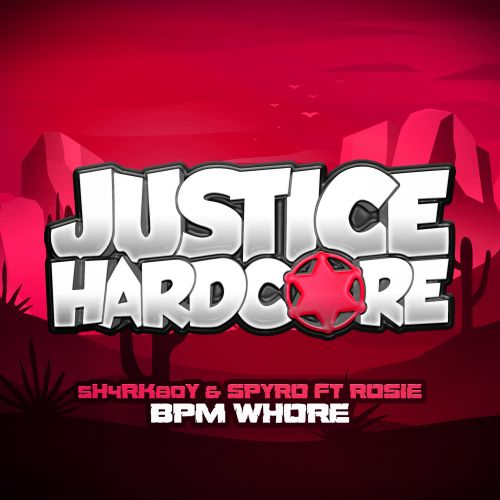 5H4RK80Y & SPYRO Ft Rosie - BPM WHORE - Justice Hardcore - 02:54 - 20.04.2020