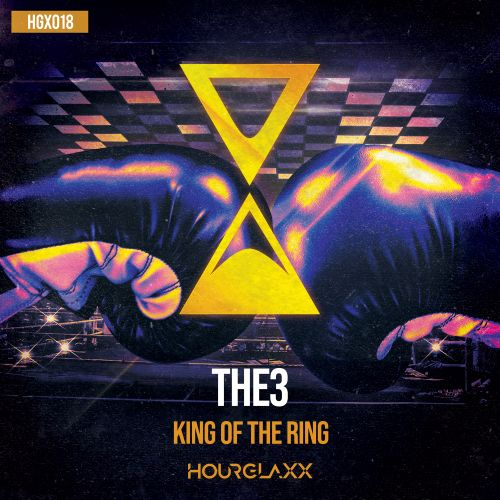 THE3 - King Of The Ring - HOURGLAXX records - 02:05 - 23.04.2020