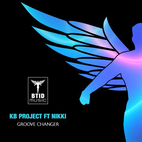 KB Project feat Nikki - Groove Changer - BTID Music - 05:46 - 24.04.2020