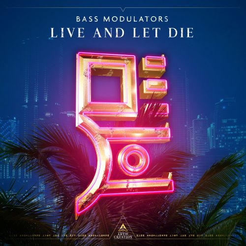 Bass Modulators - Live And Let Die - Art of Creation - 03:44 - 07.05.2020