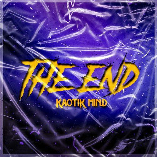 Kaotik Mind - The End - KM Music - 03:59 - 01.05.2020