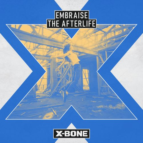 Embraise - The Afterlife - X-Bone - 03:40 - 23.04.2020