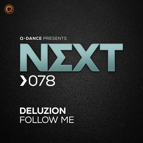 Deluzion - Follow Me - Q-dance presents NEXT - 03:57 - 04.05.2020
