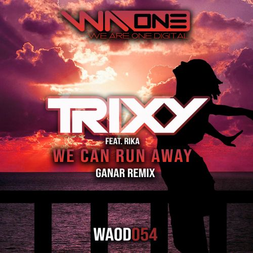 Trixy Feat Rika - We Can Run Away - We Are One Digital - 05:14 - 11.05.2020