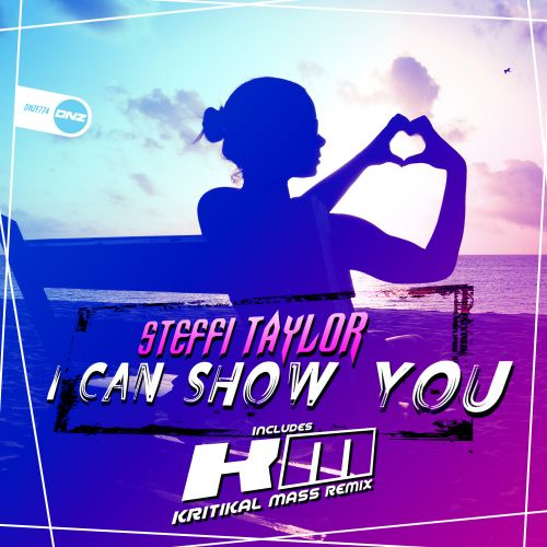 Steffi Taylor - I Can Show You - DNZ Records - 04:59 - 15.05.2020