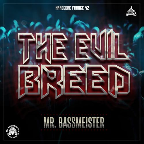 Mr. Bassmeister - The Evil Breed - Hardcore France - 04:48 - 14.05.2020