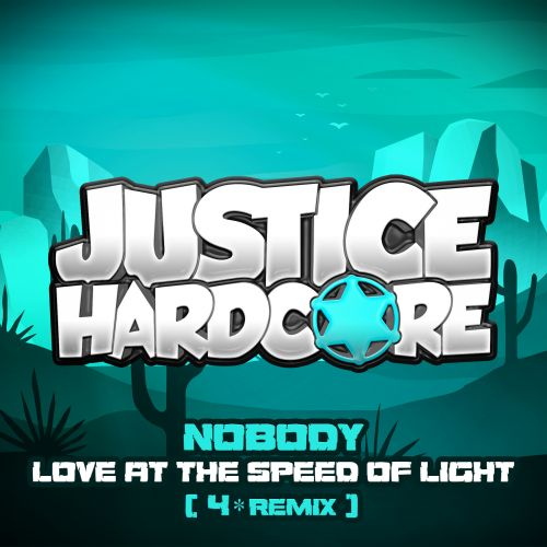 Nobody - Love At The Speed Of Light - Justice Hardcore - 04:38 - 18.05.2020