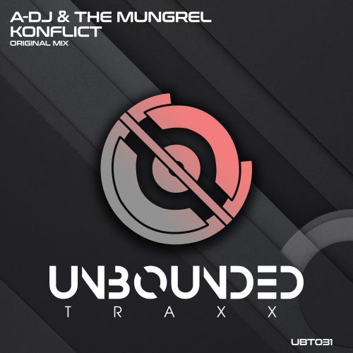 A-Dj & The Mungrel - Konflict - Unbounded Traxx - 07:47 - 22.05.2020
