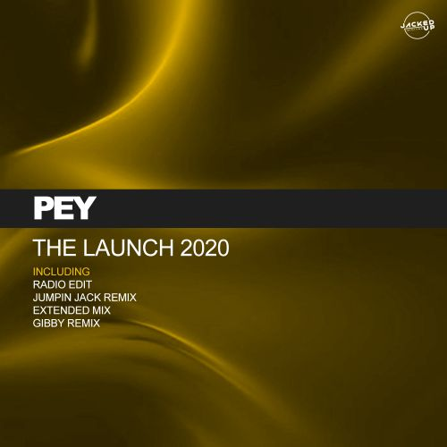 Pey - The Launch 2020 - Jacked Up Digital - 05:55 - 22.05.2020
