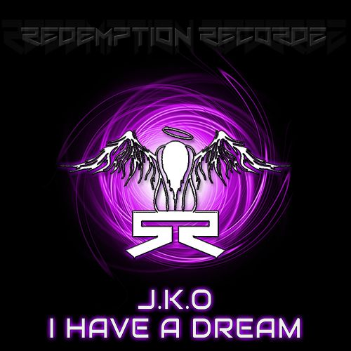 J.K.O - I Have A Dream - Redemption Recordz - 05:28 - 25.05.2020