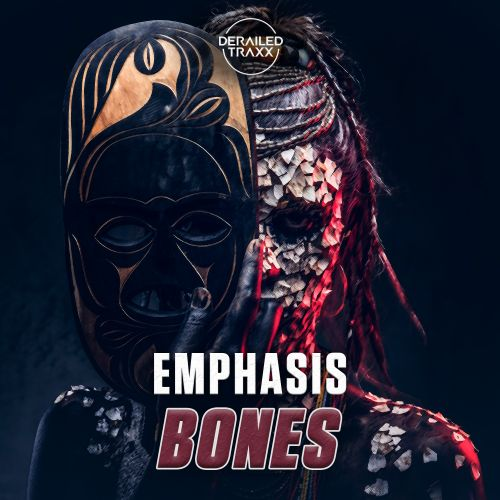 Emphasis - Bones - Derailed Traxx - 04:41 - 01.06.2020