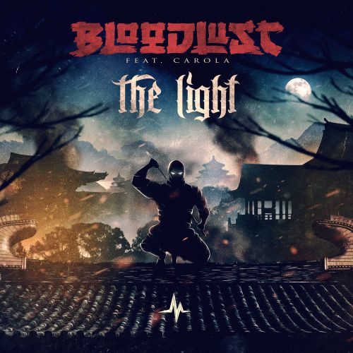 Bloodlust featuring Carola - The Light - End of Line Recordings - 04:01 - 25.05.2020