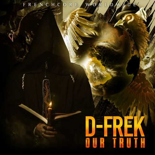D-Frek - Our Truth - Frenchcore Worldwide - 04:05 - 22.05.2020