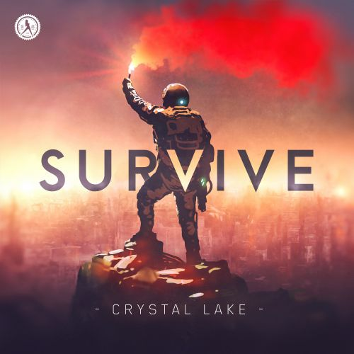 Crystal Lake - Survive - Dirty Workz - 03:57 - 29.05.2020
