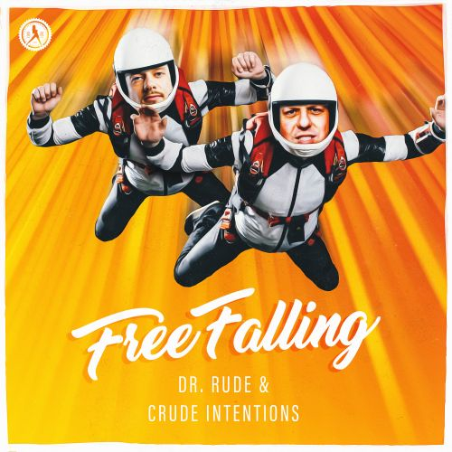 Dr Rude and Crude Intentions - Free Falling - Dirty Workz - 03:49 - 08.06.2020