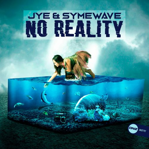 Jye & Symewave - No Reality - DNZ Records - 05:00 - 06.06.2020