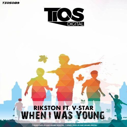 Rikston ft V-Star - When I Was Younger - TIOS Digital - 04:55 - 17.06.2020