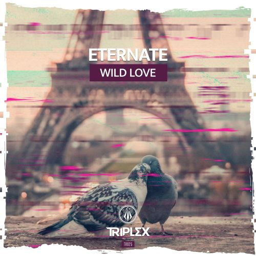 Eternate - Wild Love - Triplex Records - 03:51 - 12.06.2020