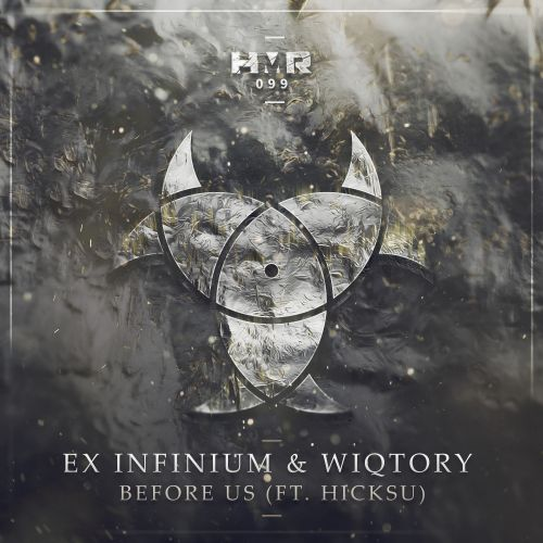Ex Infinium & Wiqtory ft. Hicksu - Before Us - Hard Music Records - 03:33 - 21.06.2020