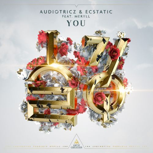 Audiotricz, Ecstatic featuring MERYLL - You - Art of Creation - 04:04 - 25.06.2020