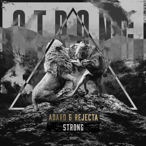 Adaro & Rejecta - Strong - Roughstate - 04:36 - 17.06.2020