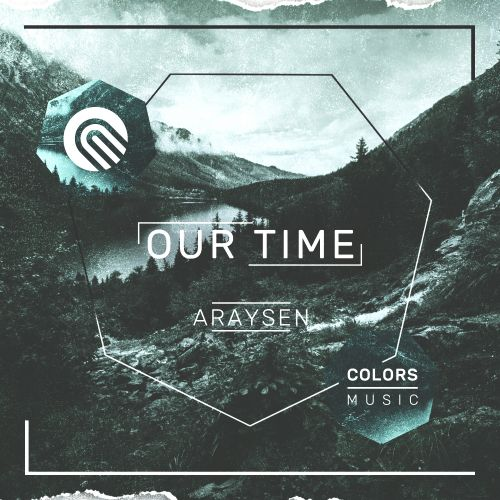 Araysen - Our Time - Colors Music - 03:18 - 22.06.2020