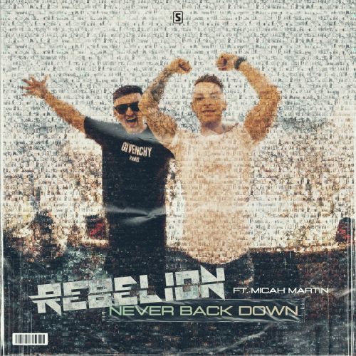 Rebelion ft. Micah Martin - Never Back Down - Scantraxx Special - 04:23 - 25.06.2020