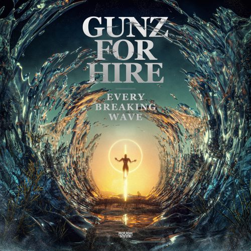 Gunz For Hire - Every Breaking Wave - Roughstate - 04:45 - 25.06.2020