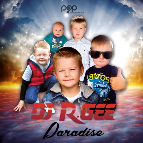 Dj R.Gee - Paradise - push2play music - 06:04 - 17.06.2020