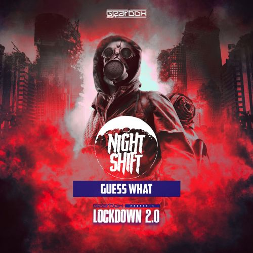 Nightshift - Guess What - Gearbox Digital - 03:54 - 29.06.2020