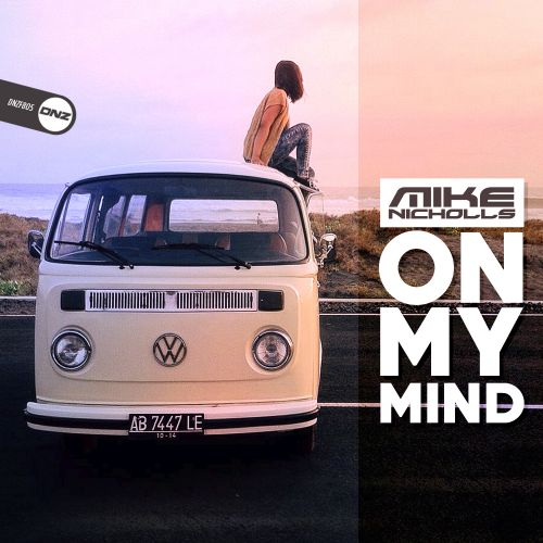 Mike Nicholls - On My Mind - DNZ Records - 05:21 - 01.07.2020