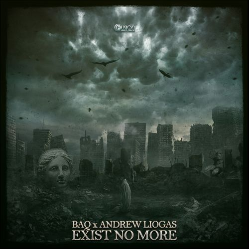 BAQ and Andrew Liogas - Exist no More - Fusion Records - 04:00 - 29.06.2020