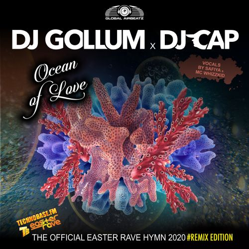 Dj Gollum, Dj Cap, Shinzo - Ocean Of Love (The Official Easter Rave Hymne 2020) - Global Airbeatz - 04:20 - 26.06.2020