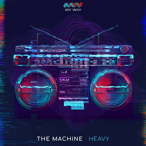 The Machine - Heavy - My Way - 04:06 - 29.06.2020