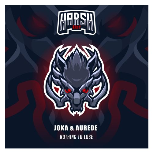 Joka, Aurede - Nothing to Lose - Harsh Records - 02:21 - 09.07.2020