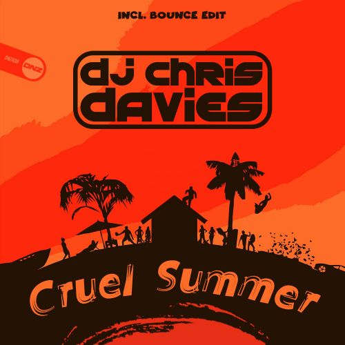 DJ Chris Davies - Cruel Summer - DNZ Records - 06:45 - 09.07.2020