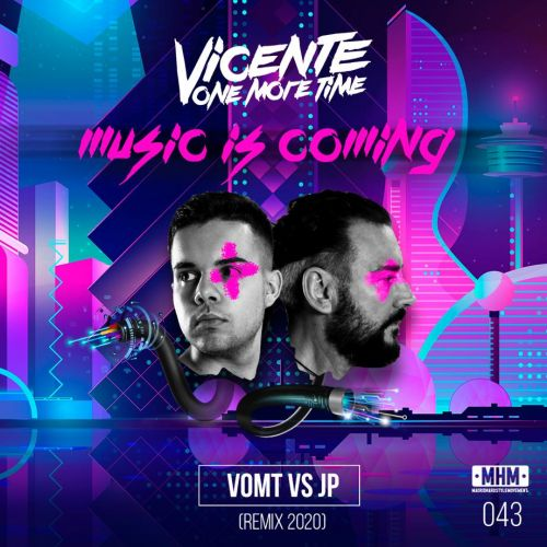 Vicente One More Time - Music Is Coming - Mhm - 04:11 - 08.07.2020