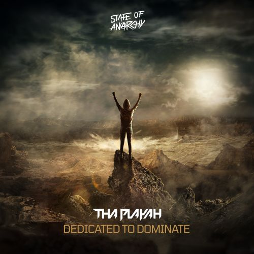 Tha Playah - Dedicated to Dominate - State Of Anarchy - 05:30 - 30.07.2020