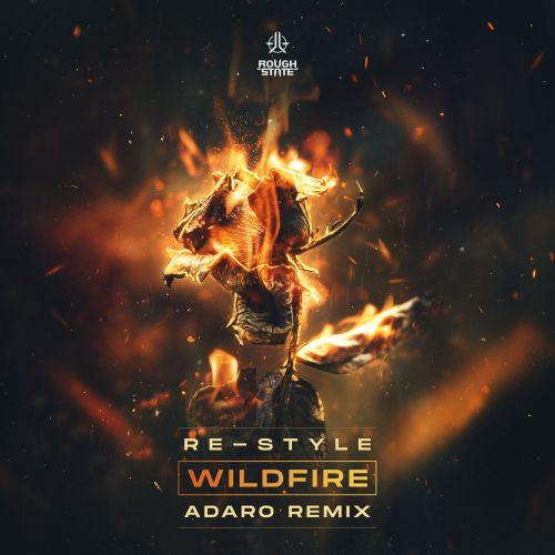Re-Style - Wildfire (Adaro Remix) - Roughstate - 04:25 - 24.07.2020