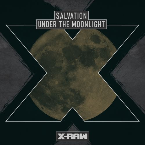 Salvation - Under The Moonlight - X-Raw - 04:22 - 23.07.2020