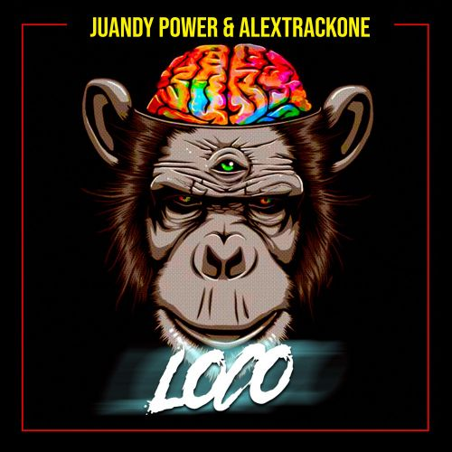 Juandy Power & Alextrackone - Loco - INWAR Records - 04:23 - 20.07.2020