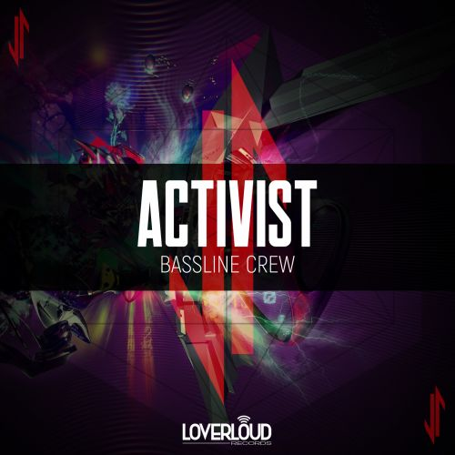 Activist - Bassline Crew - Loverloud Records - 04:15 - 07.08.2020