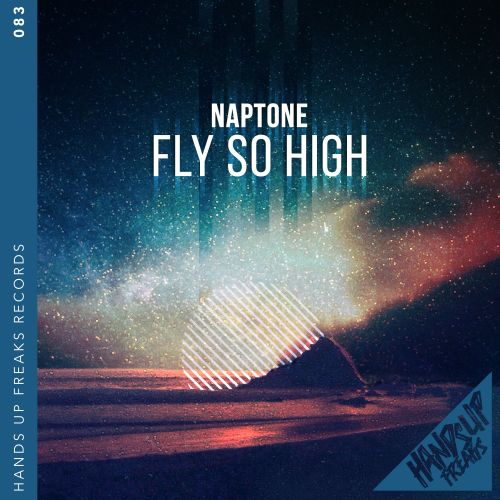 Naptone - Fly So High - Hands Up Freaks - 04:16 - 10.07.2020